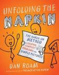 Unfolding The Napkin, Dan Roam, 2009